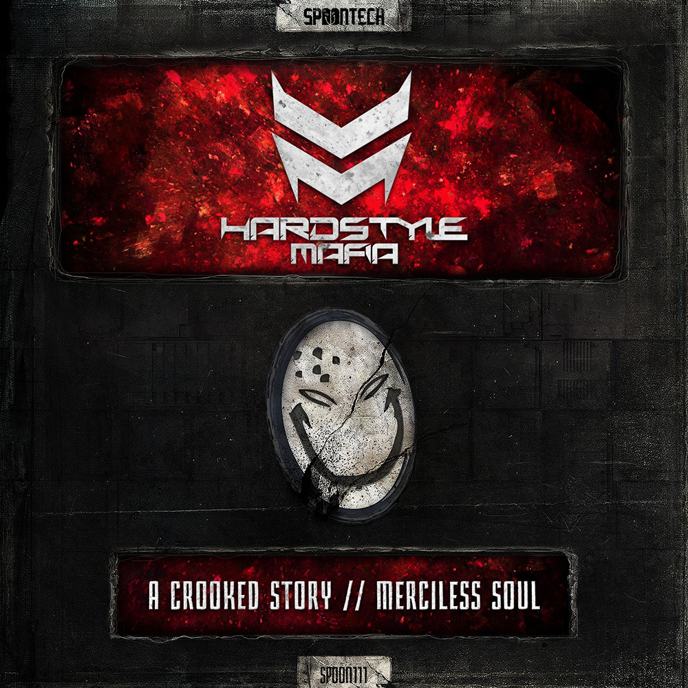 A Crooked Story + Merciless Soul [SPOON 111] Hardstyle Mafia